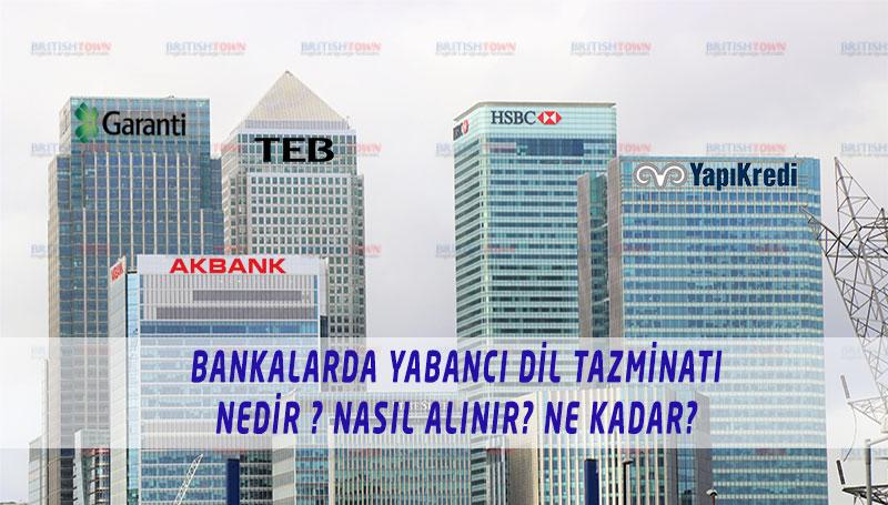 Bankalarda Yabancı Dil Tazminatı Nedir ? Ne Kadar? Nasıl Alınır?